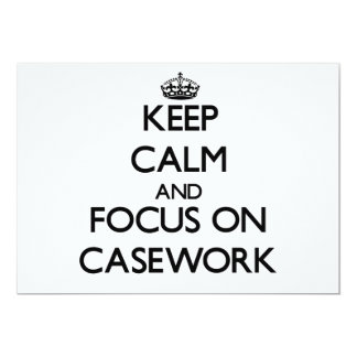 Keep Calm and focus on Casework 5x7 Paper Invitation Card