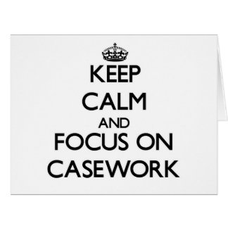Keep Calm and focus on Casework Large Greeting Card