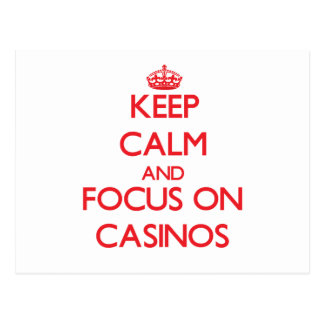 Keep Calm and focus on Casinos Post Card