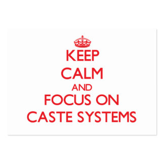 Keep Calm and focus on Caste Systems Business Cards