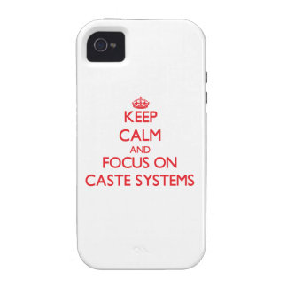 Keep Calm and focus on Caste Systems Case-Mate iPhone 4 Cases