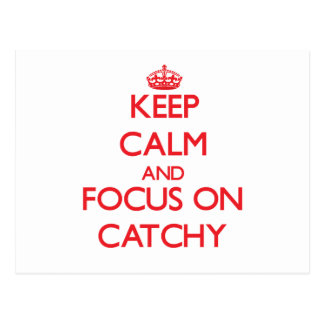Keep Calm and focus on Catchy Post Card