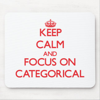 Keep Calm and focus on Categorical Mouse Pad
