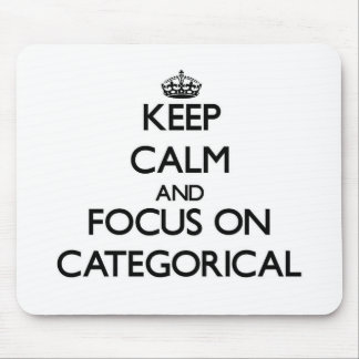 Keep Calm and focus on Categorical Mouse Pads