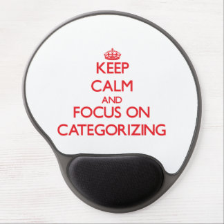 Keep Calm and focus on Categorizing Gel Mouse Pad