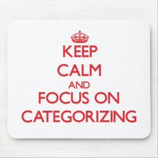 Keep Calm and focus on Categorizing Mouse Pads