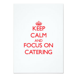 Keep Calm and focus on Catering 5x7 Paper Invitation Card