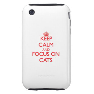 Keep calm and focus on Cats iPhone 3 Tough Case