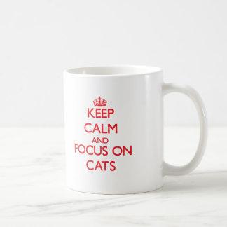 Keep Calm and focus on Cats Coffee Mugs