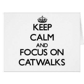 Keep Calm and focus on Catwalks Card