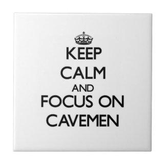 Keep Calm and focus on Cavemen Tiles
