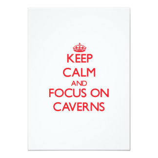 Keep Calm and focus on Caverns 5x7 Paper Invitation Card