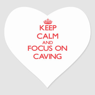 Keep calm and focus on Caving Heart Sticker