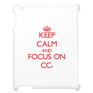 Keep Calm and focus on CC: Case For The iPad 2 3 4