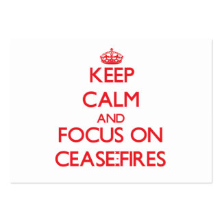 Keep Calm and focus on Cease-Fires Large Business Cards (Pack Of 100)