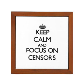 Keep Calm and focus on Censors Desk Organizers