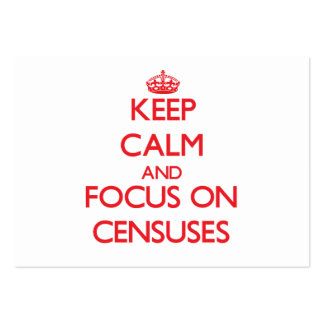 Keep Calm and focus on Censuses Business Cards
