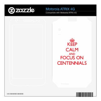 Keep Calm and focus on Centennials Motorola ATRIX 4G Skin
