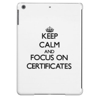 Keep Calm and focus on Certificates Case For iPad Air