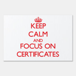 Keep Calm and focus on Certificates Sign