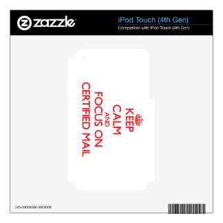 Keep Calm and focus on Certified Mail Skin For iPod Touch 4G