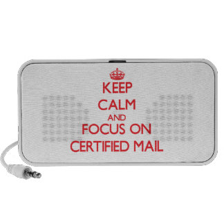 Keep Calm and focus on Certified Mail Mp3 Speakers