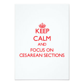 Keep Calm and focus on Cesarean Sections 5x7 Paper Invitation Card