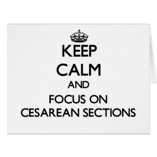 Keep Calm and focus on Cesarean Sections Large Greeting Card