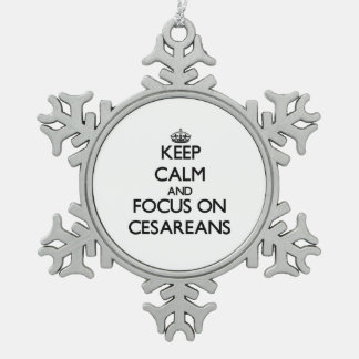 Keep Calm and focus on Cesareans Snowflake Pewter Christmas Ornament