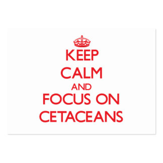 Keep calm and focus on Cetaceans Large Business Cards (Pack Of 100)