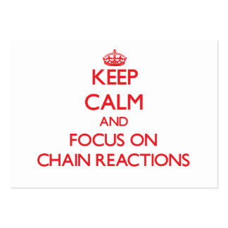 Keep Calm and focus on Chain Reactions Business Cards
