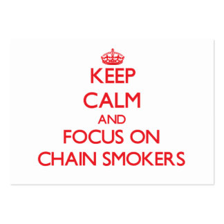 Keep Calm and focus on Chain Smokers Large Business Cards (Pack Of 100)