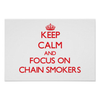 Keep Calm and focus on Chain Smokers Poster