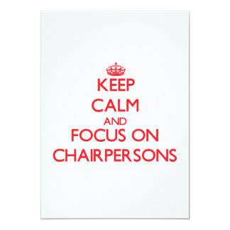 Keep Calm and focus on Chairpersons 5x7 Paper Invitation Card