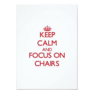 Keep Calm and focus on Chairs 5x7 Paper Invitation Card