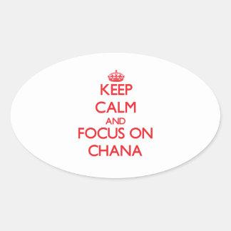 Keep Calm and focus on Chana Oval Sticker