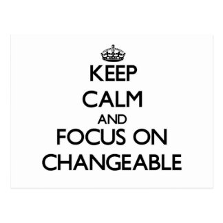 Keep Calm and focus on Changeable Post Card