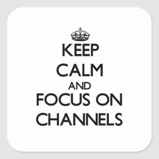 Keep Calm and focus on Channels Sticker