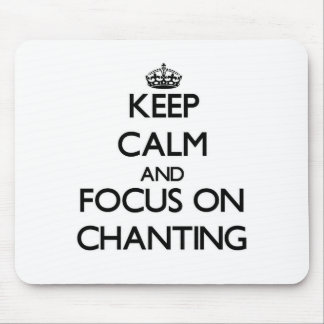 Keep Calm and focus on Chanting Mouse Pad