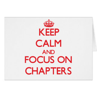 Keep Calm and focus on Chapters Greeting Card
