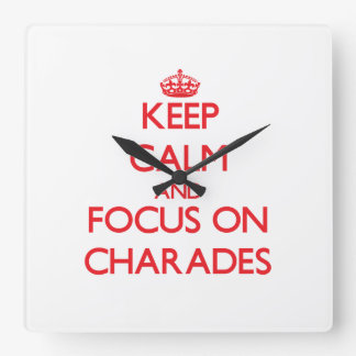 Keep Calm and focus on Charades Square Wallclock