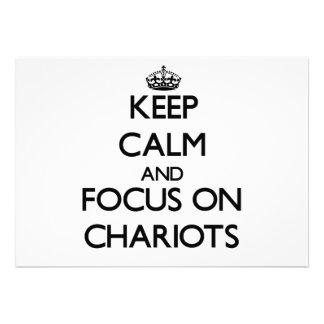 Keep Calm and focus on Chariots Custom Invitations