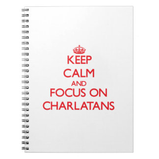 Keep Calm and focus on Charlatans Spiral Note Books