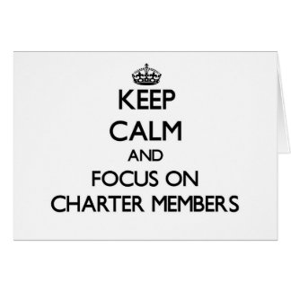 Keep Calm and focus on Charter Members Stationery Note Card