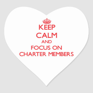 Keep Calm and focus on Charter Members Heart Sticker