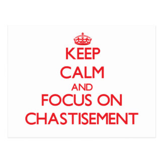 Keep Calm and focus on Chastisement Postcard