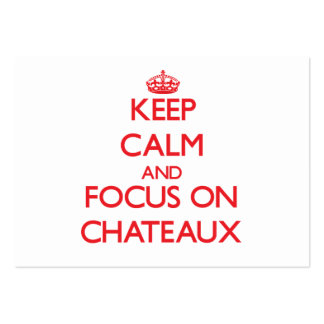Keep Calm and focus on Chateaux Large Business Cards (Pack Of 100)
