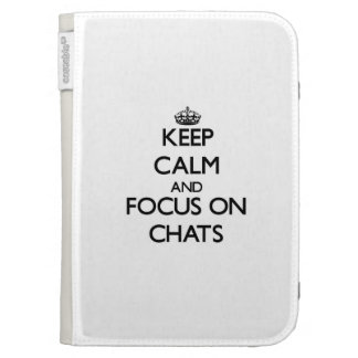 Keep Calm and focus on Chats Kindle 3 Cover
