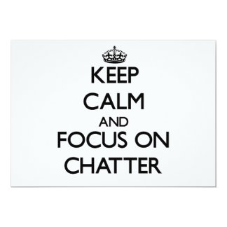Keep Calm and focus on Chatter 5x7 Paper Invitation Card