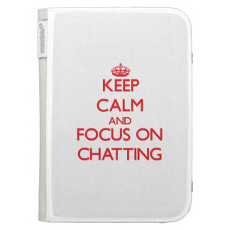 Keep Calm and focus on Chatting Kindle Keyboard Case